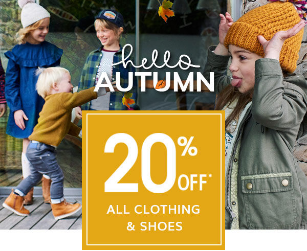 Hello Autumn 20% off all clothing and shoes