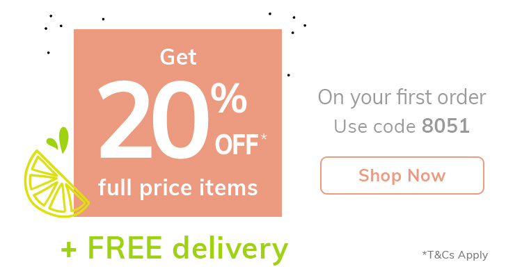 Get 20% OFF* full price items + Free delivery! On your first order - Use code 8051