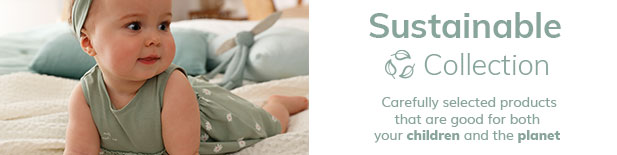 Sustainable Collection Carefully selected products that are good for both your children and the planet