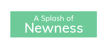 A Splash of Newness